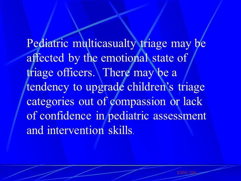 Pediatric multicasualty triage may be affected by the emotional state of triage officers.