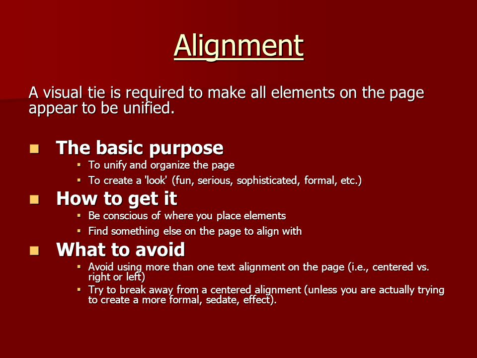 Alignment The basic purpose How to get it What to avoid
