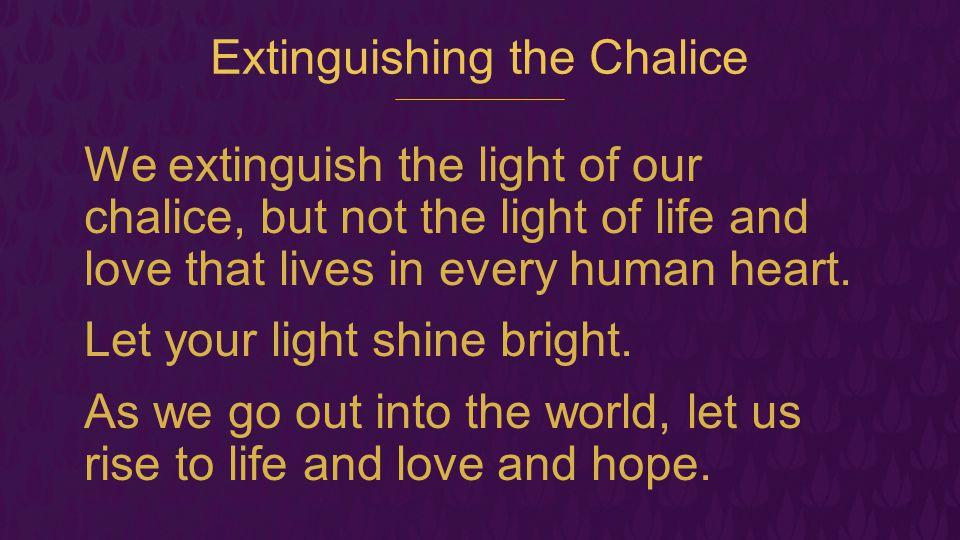 Extinguishing the Chalice