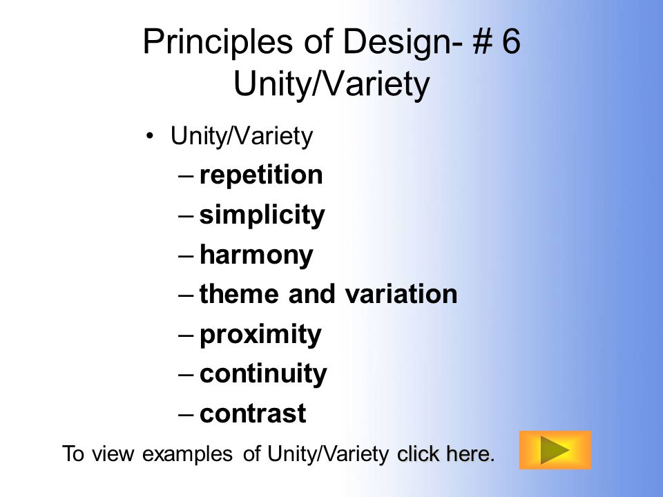 Principles of Design- # 6 Unity/Variety