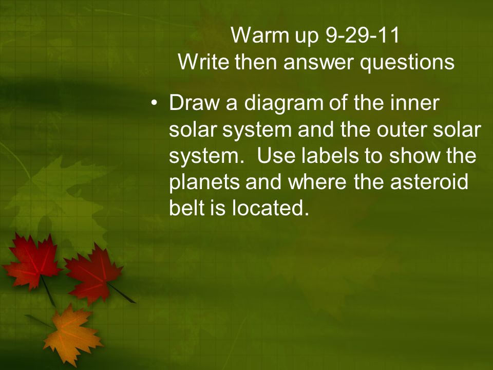 Warm up 9-29-11 Write then answer questions