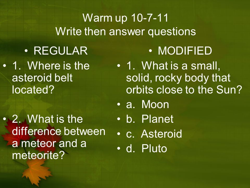Warm up 10-7-11 Write then answer questions