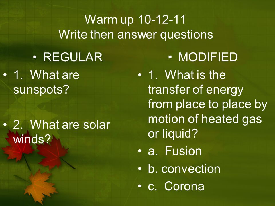 Warm up 10-12-11 Write then answer questions