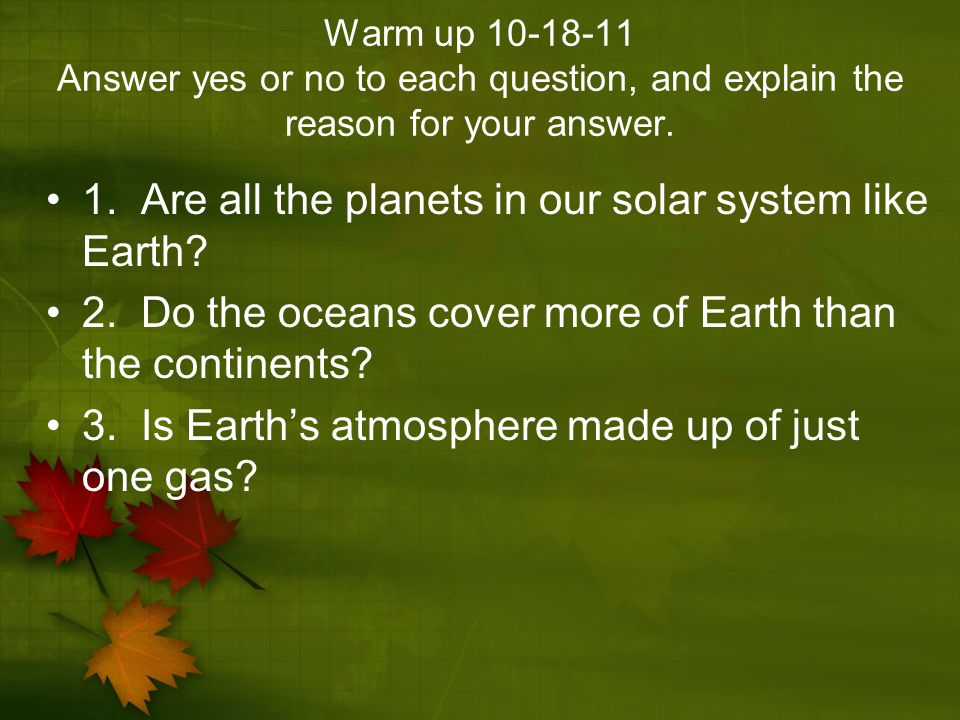 1. Are all the planets in our solar system like Earth