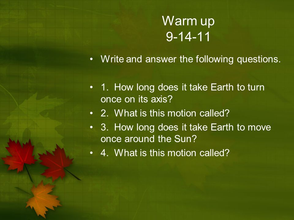 Warm up Write and answer the following questions.