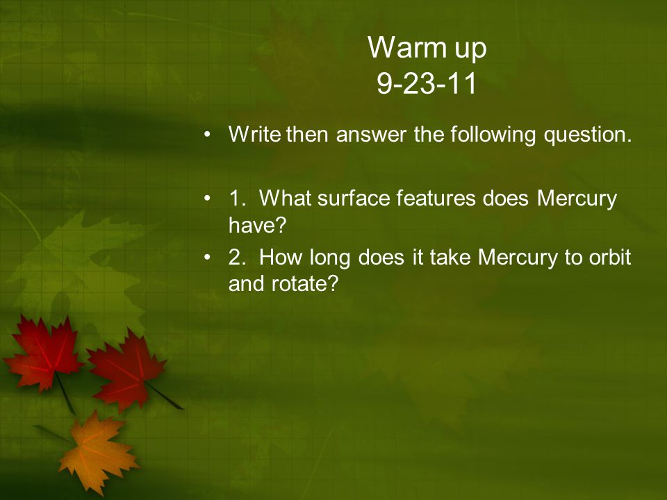 Warm up 9-23-11 Write then answer the following question.
