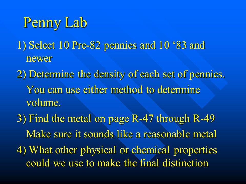 Penny Lab 1) Select 10 Pre-82 pennies and 10 '83 and newer