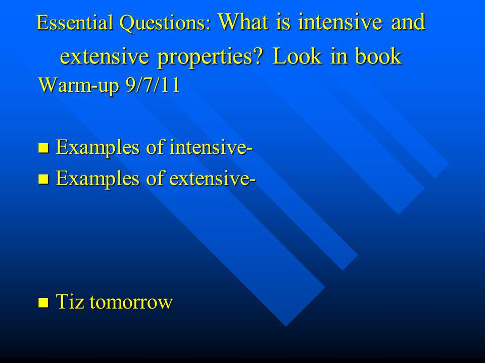 Essential Questions: What is intensive and extensive properties
