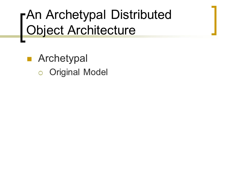 An Archetypal Distributed Object Architecture