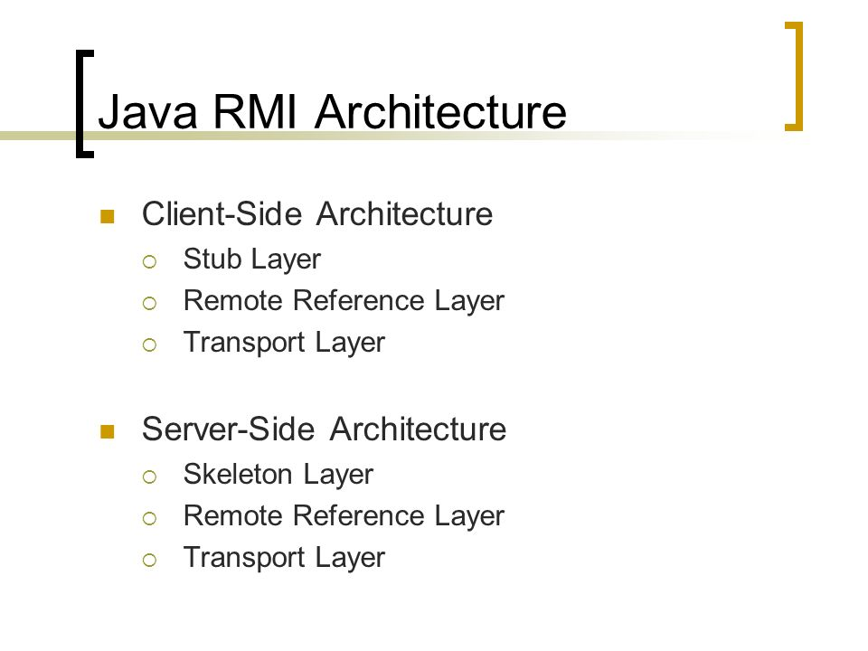 Java RMI Architecture Client-Side Architecture