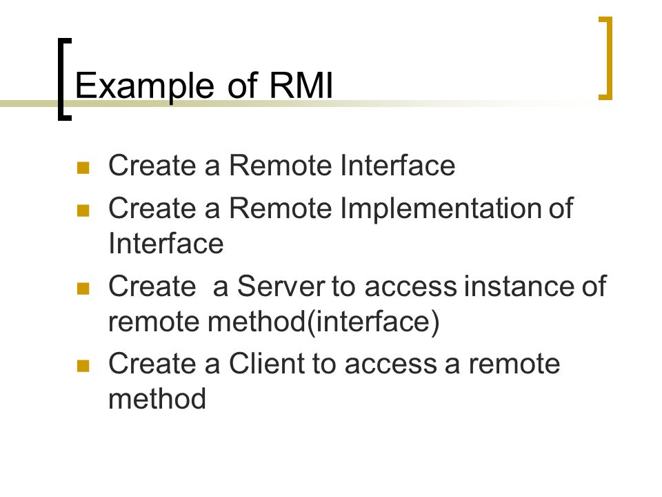Example of RMI Create a Remote Interface