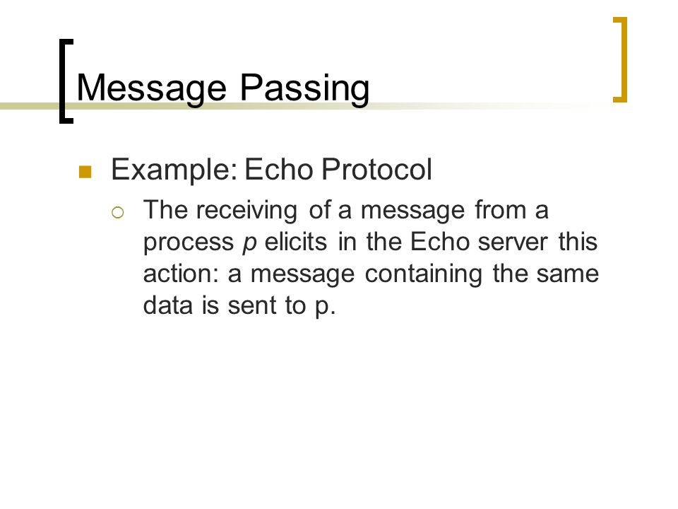 Message Passing Example: Echo Protocol