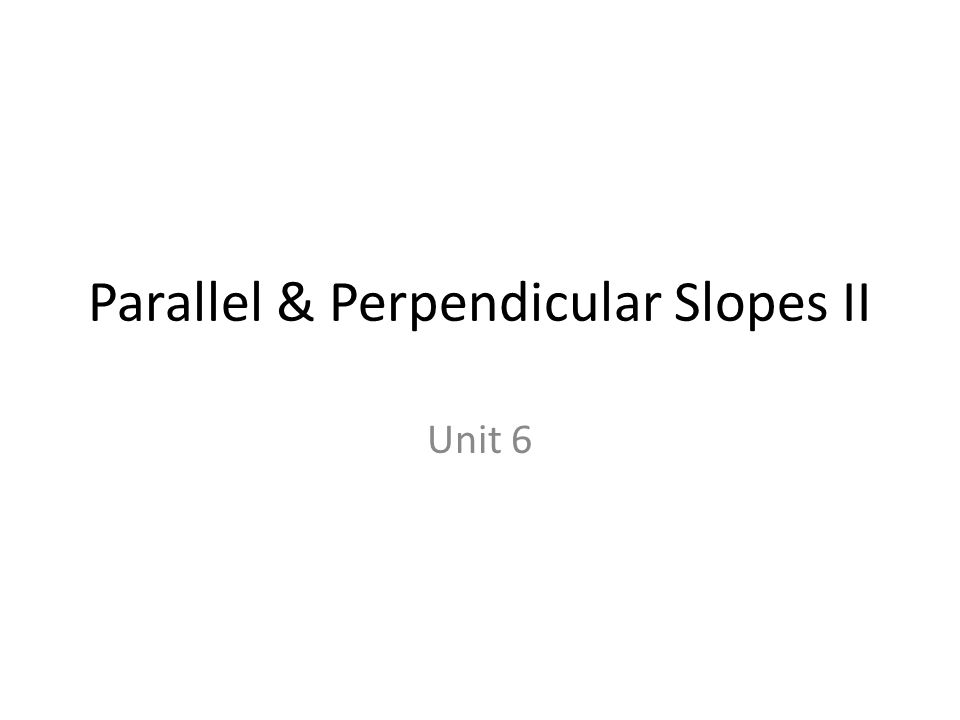 Parallel & Perpendicular Slopes II