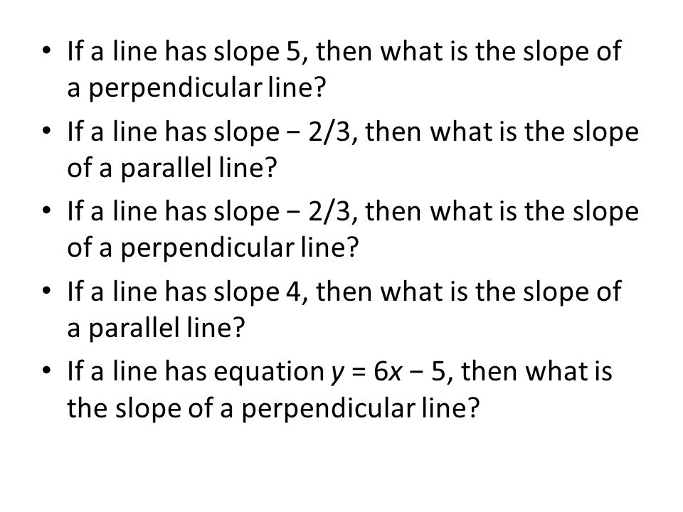 If a line has slope 5, then what is the slope of a perpendicular line