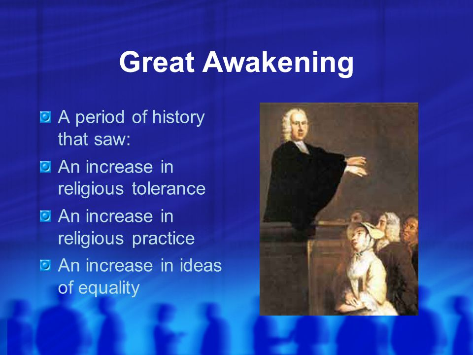Great Awakening A period of history that saw: