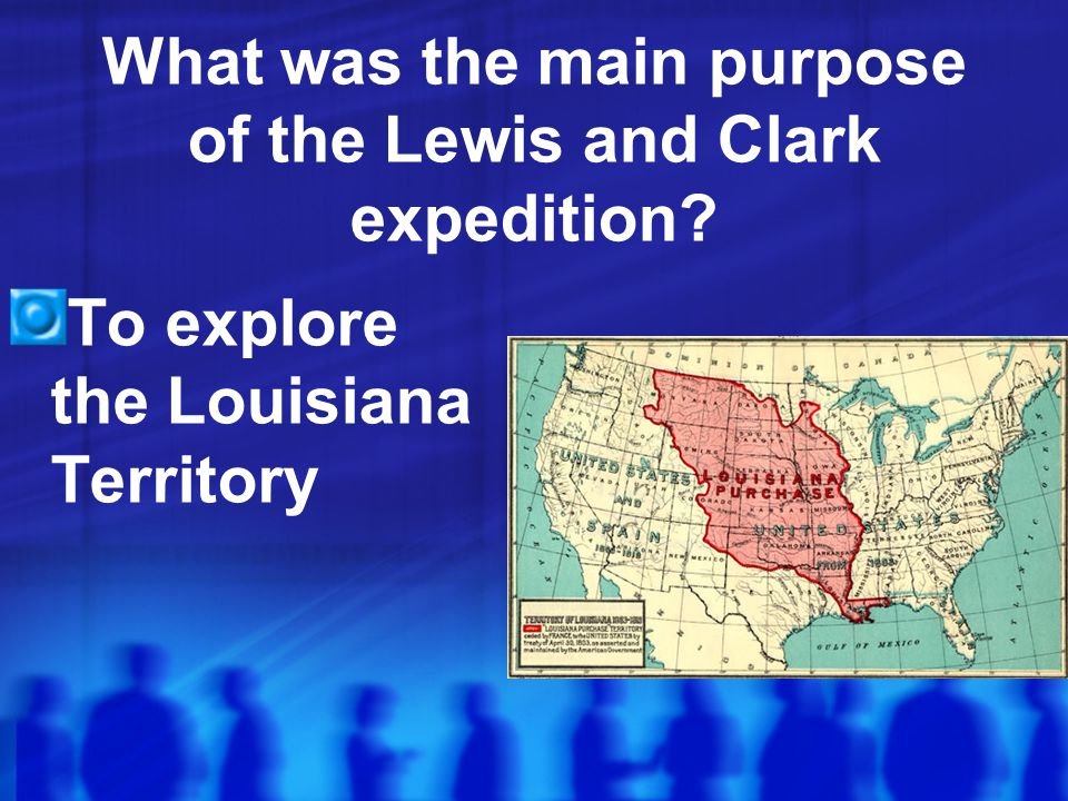 What was the main purpose of the Lewis and Clark expedition