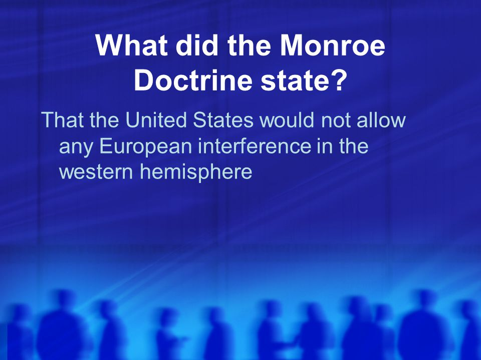 What did the Monroe Doctrine state