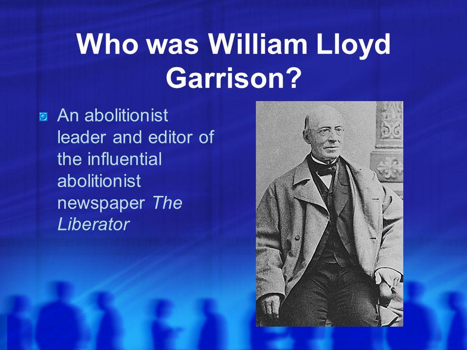 Who was William Lloyd Garrison