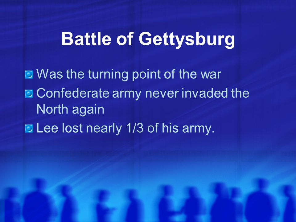 Battle of Gettysburg Was the turning point of the war