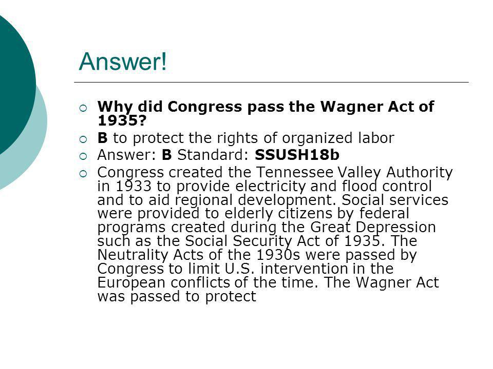 Answer! Why did Congress pass the Wagner Act of 1935