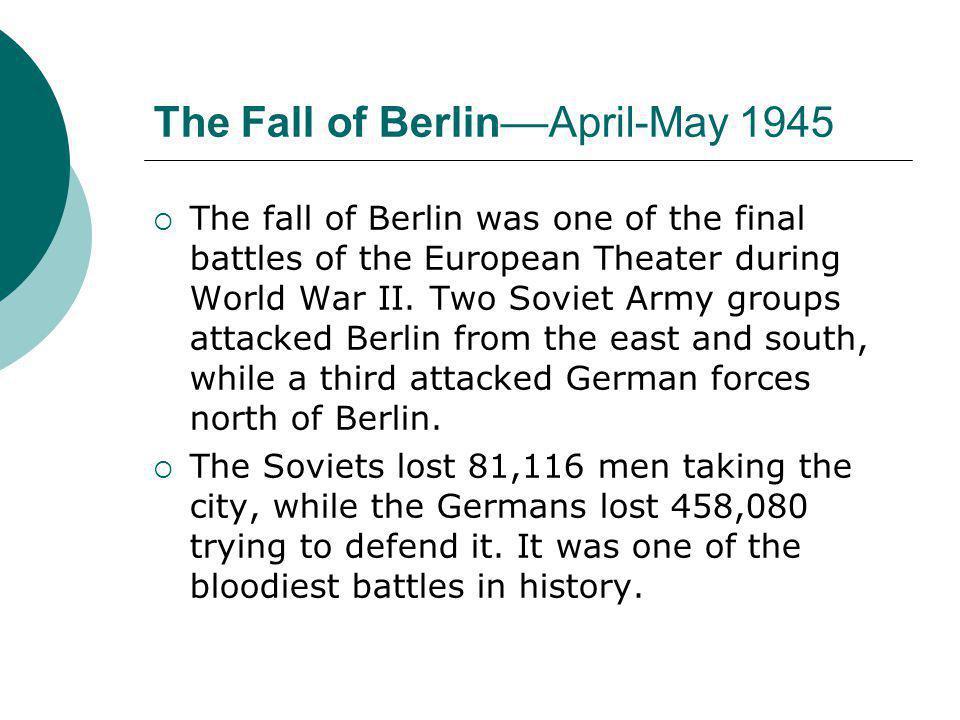 The Fall of Berlin––April-May 1945