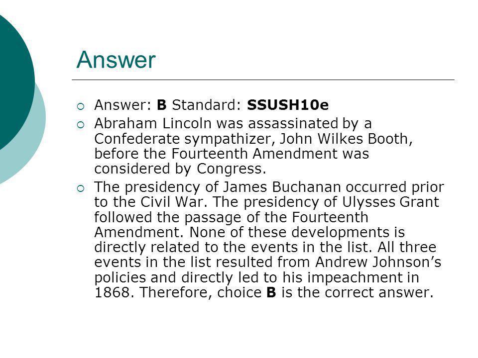 Answer Answer: B Standard: SSUSH10e