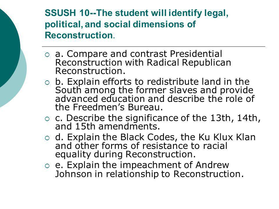 SSUSH 10--The student will identify legal, political, and social dimensions of Reconstruction.