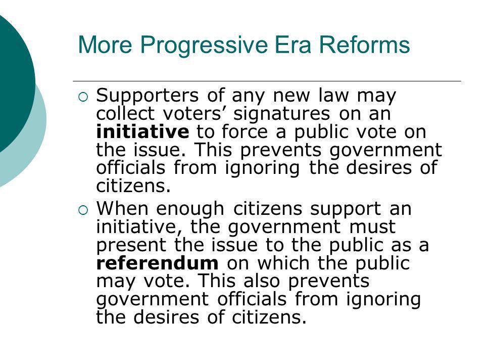 More Progressive Era Reforms