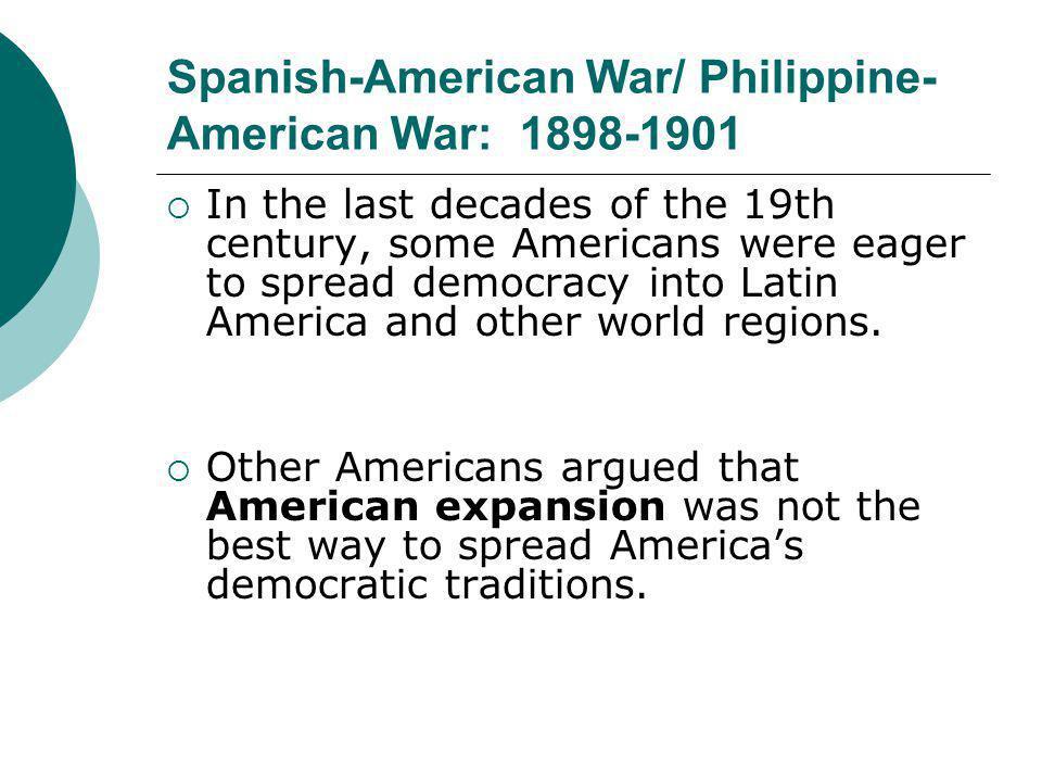Spanish-American War/ Philippine-American War: 1898-1901