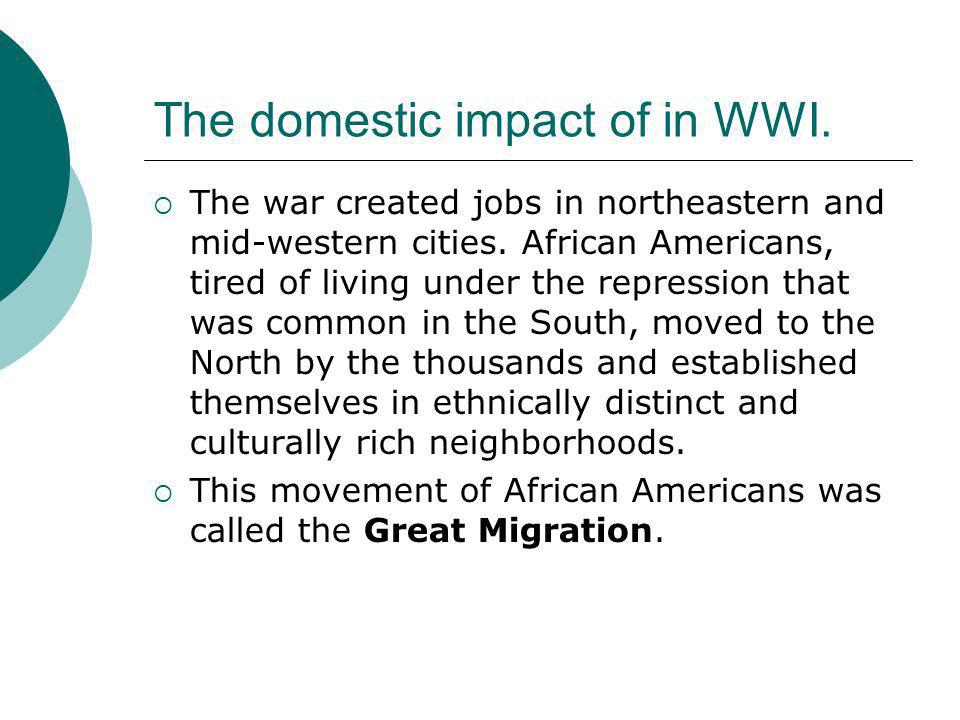 The domestic impact of in WWI.