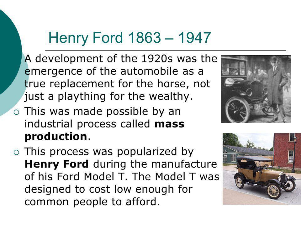 Henry Ford 1863 – 1947