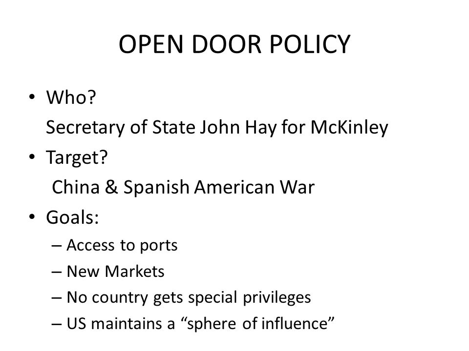 OPEN DOOR POLICY Who Secretary of State John Hay for McKinley Target