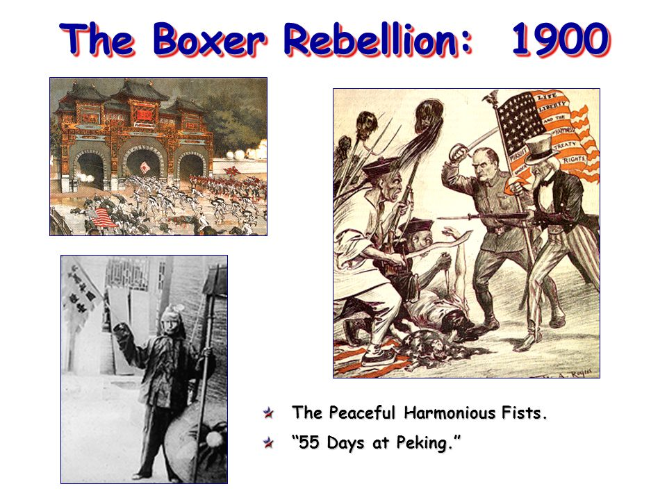 The Boxer Rebellion: 1900 The Peaceful Harmonious Fists.