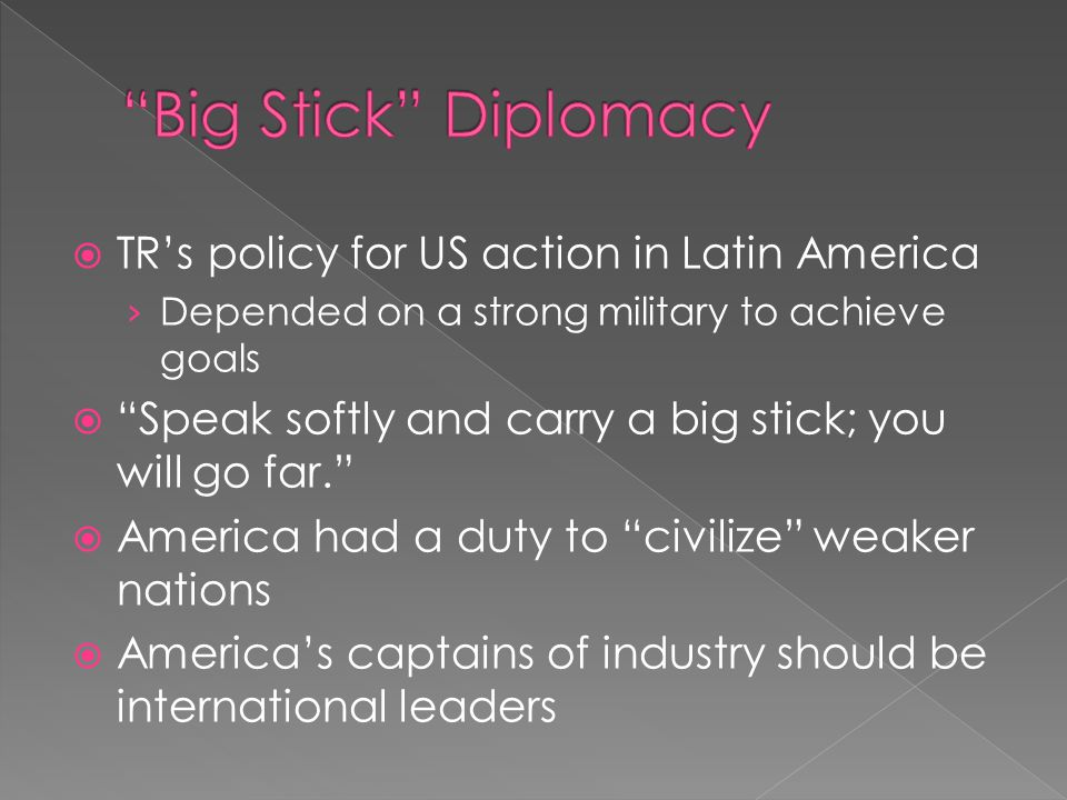 Big Stick Diplomacy TR's policy for US action in Latin America