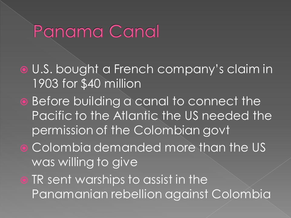 Panama Canal U.S. bought a French company's claim in 1903 for $40 million.