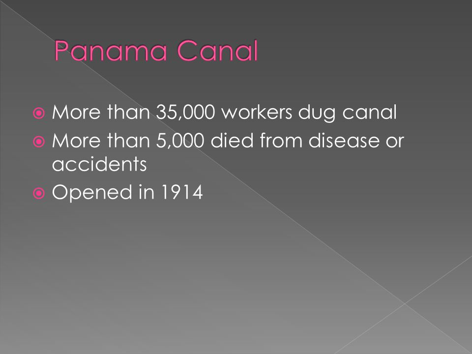 Panama Canal More than 35,000 workers dug canal
