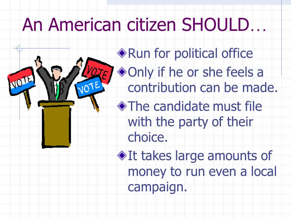 An American citizen SHOULD…