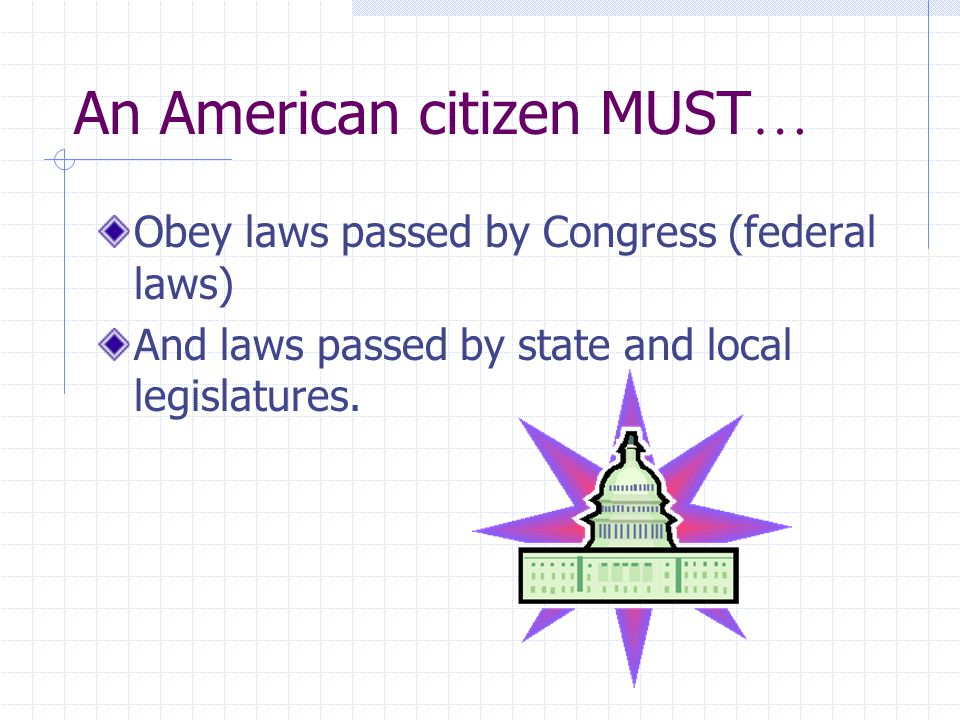 An American citizen MUST…