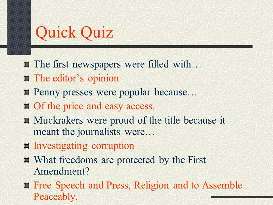 Quick Quiz The first newspapers were filled with… The editor's opinion