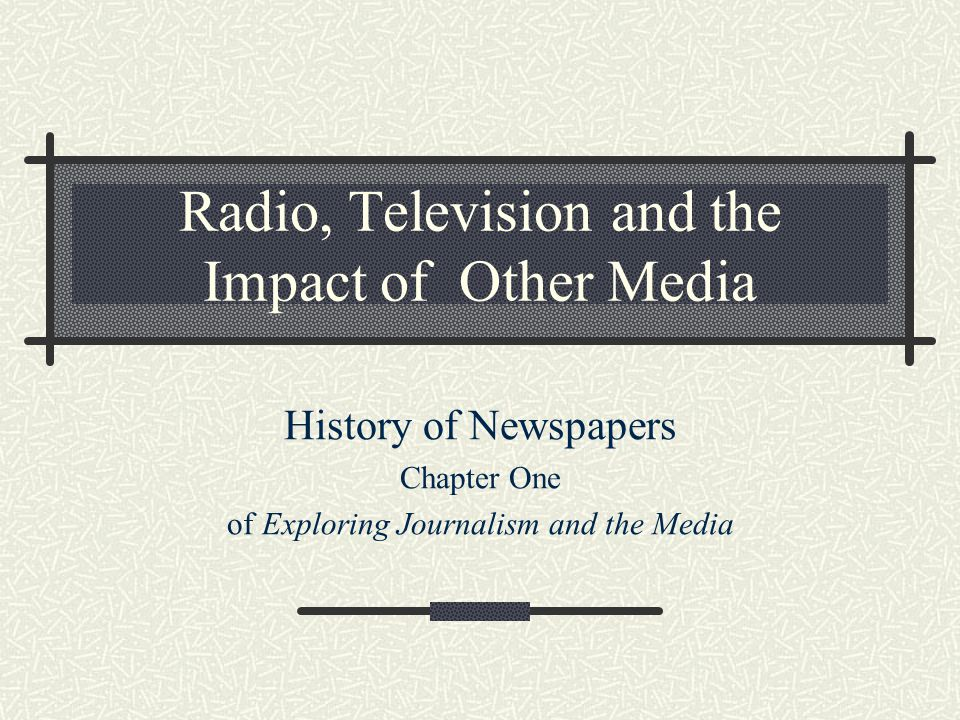 Radio, Television and the Impact of Other Media