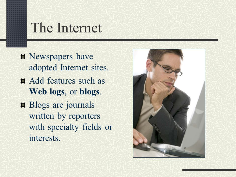 The Internet Newspapers have adopted Internet sites.