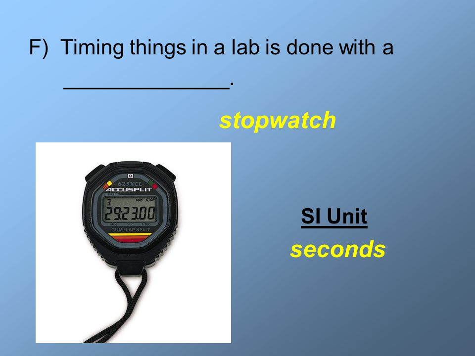 Timing things in a lab is done with a