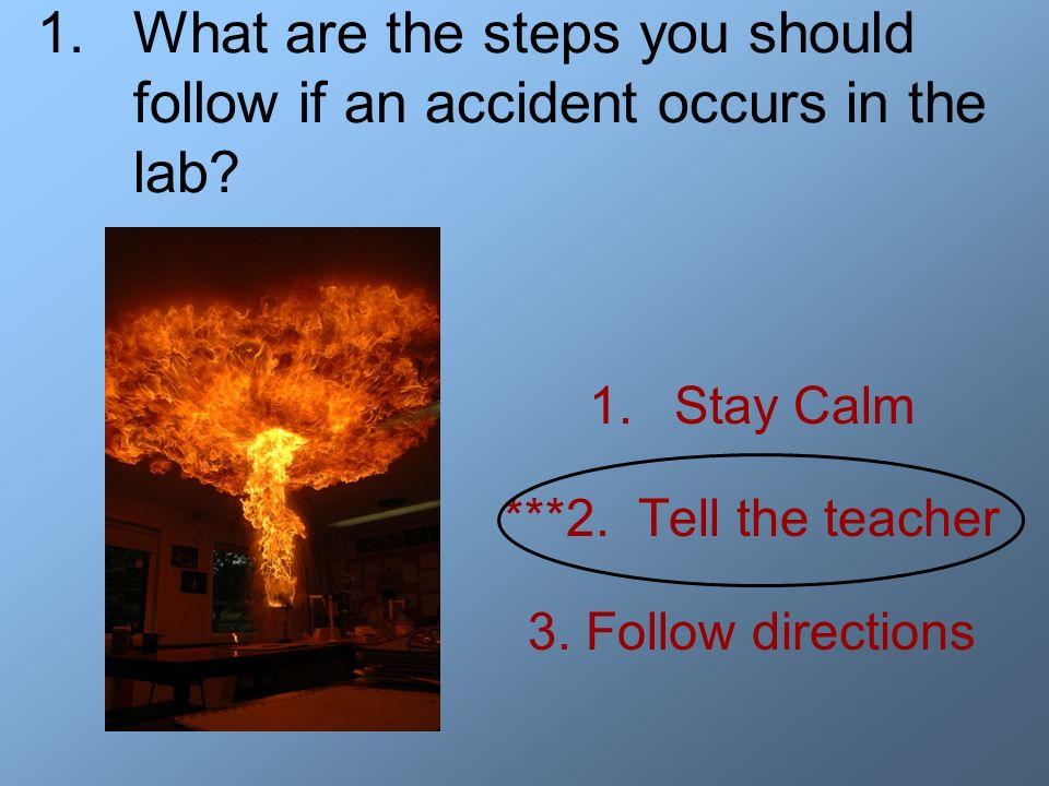 What are the steps you should follow if an accident occurs in the lab