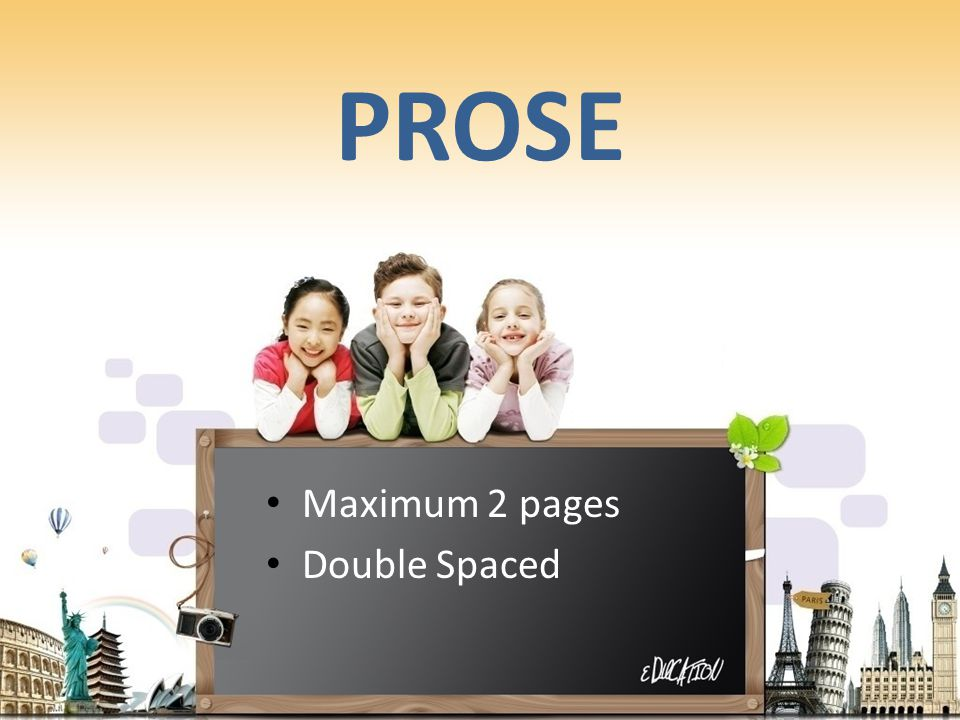 PROSE Maximum 2 pages Double Spaced