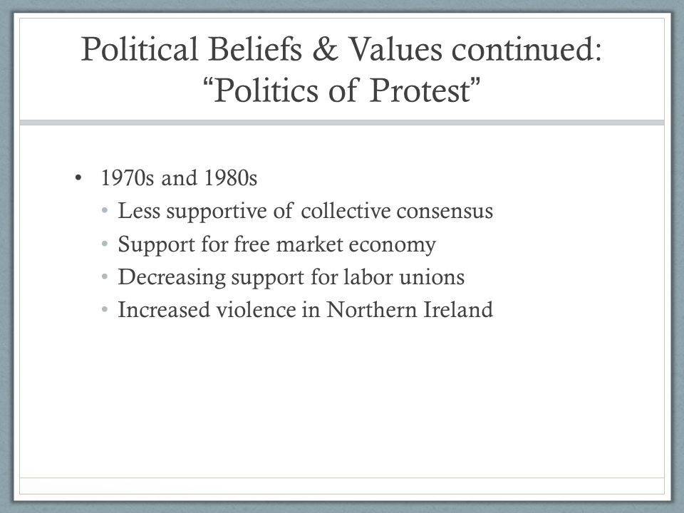 Political Beliefs & Values continued: Politics of Protest