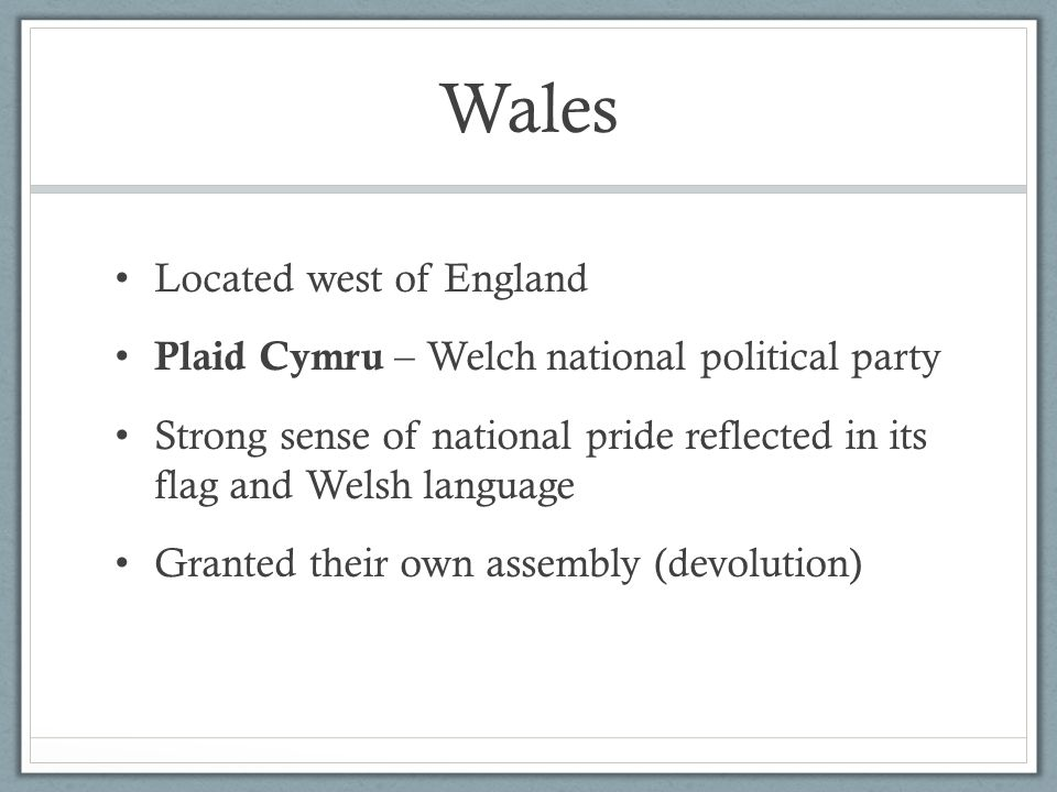Wales Located west of England
