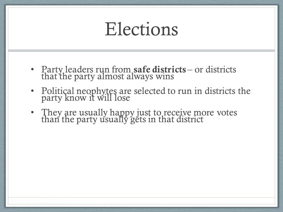 Elections Party leaders run from safe districts – or districts that the party almost always wins.