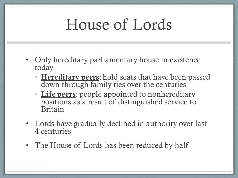 House of Lords Only hereditary parliamentary house in existence today
