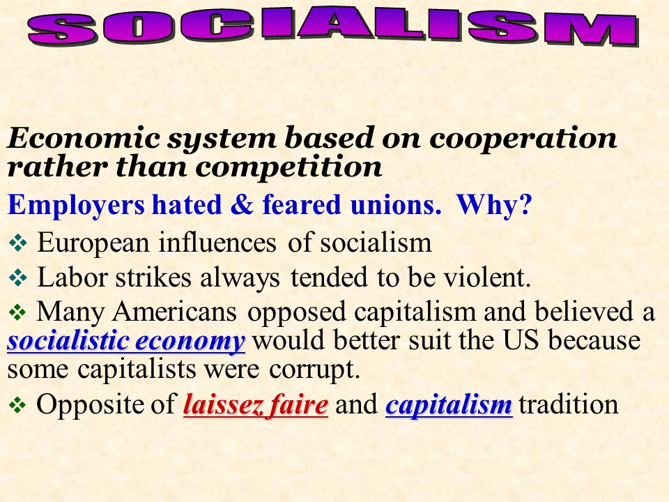 SOCIALISM Economic system based on cooperation rather than competition