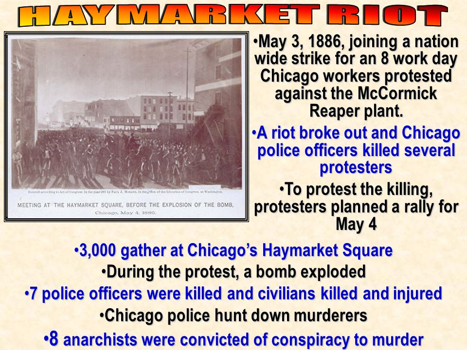 HAYMARKET RIOT 8 anarchists were convicted of conspiracy to murder
